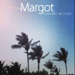 Margot - Episodio de Color
