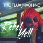 The Flux Machine - Rebel Yell