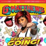 G Matthews Keep On Going