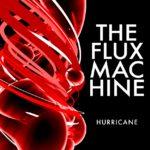 the flux machine hurricane